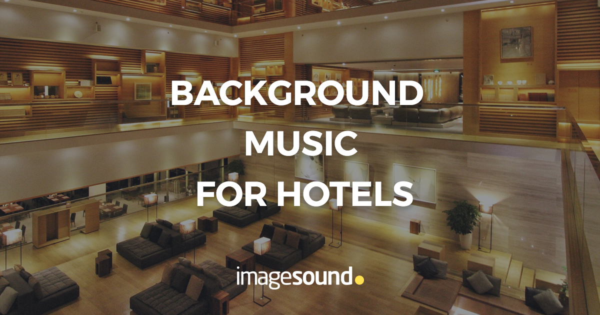 Background Music Solutions For Hotels Imagesound